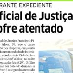 Imprensa repercute caso de Oficial de Justiça que teve o filho baleado durante cumprimento de mandado