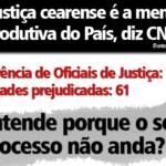 Campanha na mídia destaca lentidão do judiciário e pede nomeação de Oficiais de Justiça