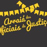 Dia 7 de junho tem São João dos Oficiais de Justiça no Kukukaya